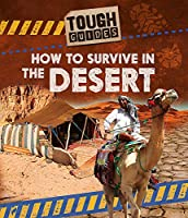 Tough Guides: How to Survive in the Desert