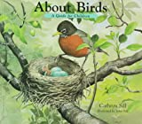 Image: About Birds: A Guide for Children (The About Series) | Paperback: 40 pages | by Cathryn Sill (Author), John Sill (Illustrator) (Author). Publisher: Peachtree Publishers (March 1, 1997)