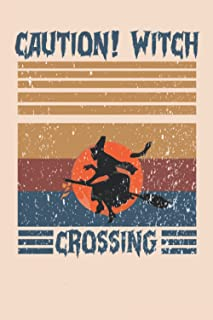 Caution! Witch Crossing: Book,120Pages,6x9Soft, Cove ,rgift mom,gift dad,gifthalloweenCaution! Witch Crossing