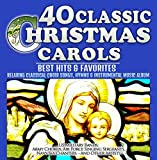 40 Classic Christmas Carols - Best Hits & Favorites - Relaxing Classical Choir Songs, Hymns & Instrumental Music Album - US Military Bands: Army Chorus, Air Force Singing Sergeants, Navy Sea Chanters