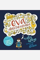Eva the Adventurer. Eva abenturazalea: Bilingual Book: English + Euskara (Basque) (Basque Edition) Paperback