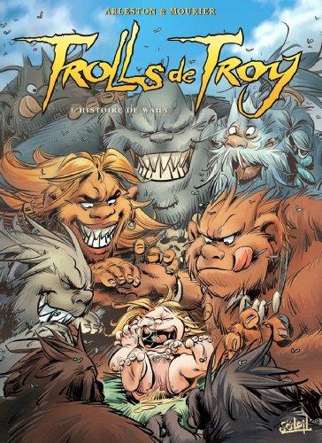 Trolls de Troy T14 : L'histoire de Waha