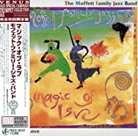 Magic of Love by Moffett Family Jazz Band (2008-01-13)