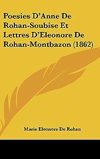 Poesies D'Anne de Rohan-Soubise Et Lettres D'Eleonore de Rohan-Montbazon (1862)