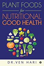 PLANT FOODS FOR NUTRITIONAL GOOD HEALTH