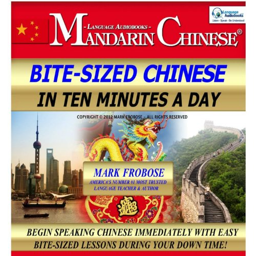 Bite-Sized Mandarin Chinese in Ten Minutes a Day audiobook cover art