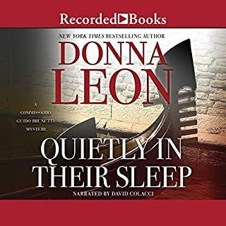 Quietly in Their Sleep                   Written by:                                                                                                                                 Donna Leon                               Narrated by:                                                                                                                                 David Colacci                      Length: 9 hrs and 16 mins     1 rating     Overall 5.0