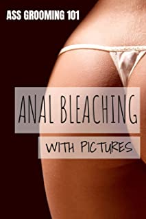 Ass Grooming 101 - Anal Bleaching With Pictures: 110 Page, Blank Lined Journal