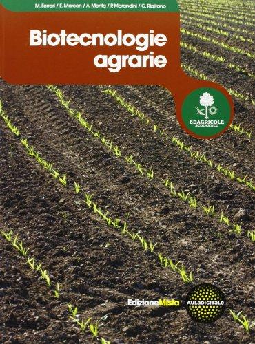 Biotecnologie agrarie. Per le Scuole superiori. Con espansione online