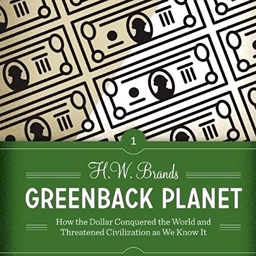 Greenback Planet: How the Dollar Conquered the World and Threatened Civilization as We Know It (Discovering America) cover art
