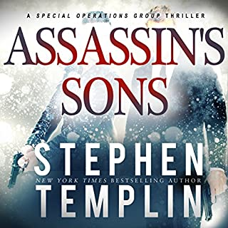 Assassin's Sons     A Special Operations Group Thriller              By:                                                                                                                                 Stephen Templin                               Narrated by:                                                                                                                                 Brian Troxell                      Length: 8 hrs and 36 mins     45 ratings     Overall 4.1