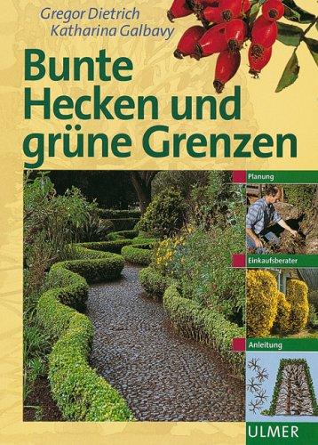 Bunte Hecken und grüne Grenzen