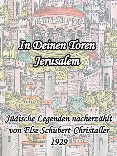 In Deinen Toren Jerusalem: Jüdische Legenden