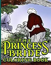 The Princess Bride Coloring Book: The Princess Bride Stress Relief Coloring Books For Adults