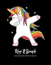 Keep It Simple - 2020 Daily Recovery Planner: Be Awesome Unicorn   One Year 52 Week Sobriety Calendar   Meeting Reminder Sponsor Notes Inspirational ... Grid Lined Pages (1 yr Daily Sober Organizer)