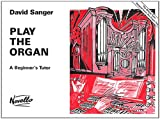 play the organ: a beginner's tutor [lingua inglese]