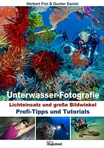 Unterwasser-Fotografie: Lichteinsatz und Große Bildwinkel