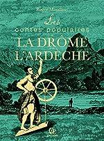 Les contes populaires de la Drome et de l'Ardeche de Roger Maudhuy