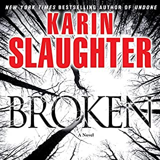Broken                   Written by:                                                                                                                                 Karin Slaughter                               Narrated by:                                                                                                                                 Natalie Ross                      Length: 13 hrs and 25 mins     23 ratings     Overall 4.5
