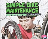 Simple Bike Maintenance: Time for a Tune-Up! (Pebble Plus: Spokes) - Lisa J. Amstutz