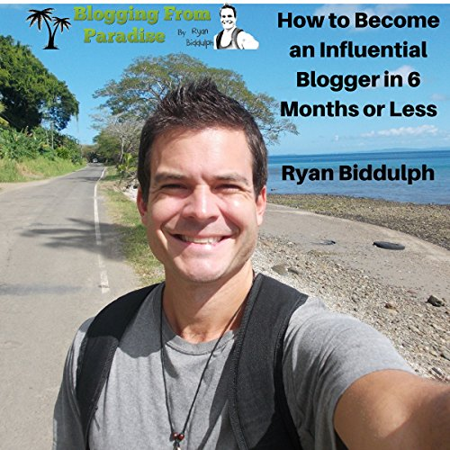 Blogging from Paradise     How to Become an Influential Blogger in 6 Months or Less              By:                                                                                                                                 Ryan Biddulph                               Narrated by:                                                                                                                                 John Edmondson                      Length: 1 hr and 15 mins     4 ratings     Overall 3.3