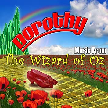 Dorothy: Music From The Wizard Of Oz