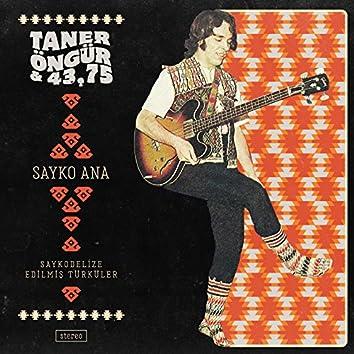 Sayko Ana (feat. 43,75) [Saykodelize Edilmiş Türküler]