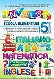 Il libro completo della nuova prova INVALSI per la scuola elementare. 5ª elementare. Ital...