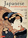 Japanese Woodblock Prints: Artists, Publishers and Masterworks: 1680 - 1900 - Andreas Marks