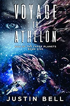 Voyage to Athelon (War of the Three Planets Book 5) by [Justin Bell]