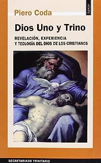 Dios uno y trino : revelación, experiencia y teología del Dios de los cristianos