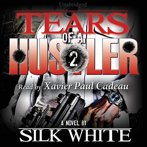 Tears of a Hustler: Tears of a Hustler Series, Book 2                   By:                                                                                                                                 Silk White                               Narrated by:                                                                                                                                 Xavier Paul Cadeau                      Length: 8 hrs and 19 mins     48 ratings     Overall 4.1