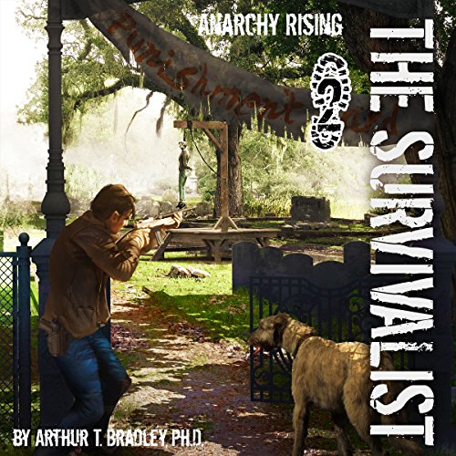 Anarchy Rising     The Survivalist, Book 2              Written by:                                                                                                                                 Arthur T. Bradley                               Narrated by:                                                                                                                                 John David Farrell                      Length: 7 hrs and 3 mins     Not rated yet     Overall 0.0