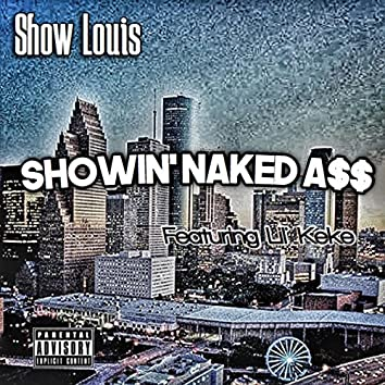 Showin' naked a$$ (feat. Lil' keke)