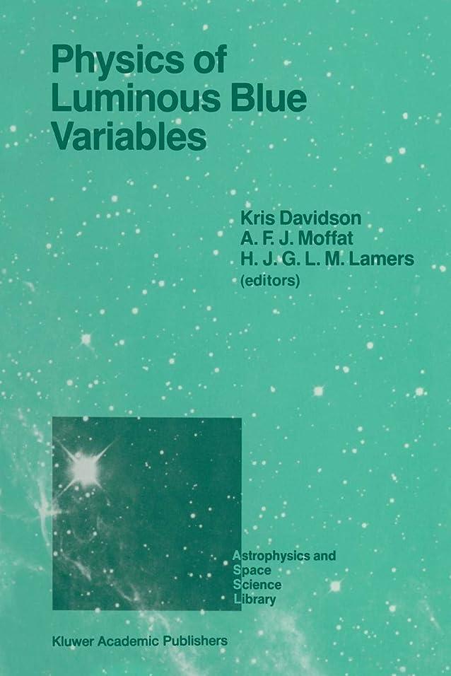 征服者適応的ビュッフェPhysics of Luminous Blue Variables: Proceedings of the 113th Colloquium of the International Astronomical Union, Held at Val Morin, Quebec Province, Canada, August 15–18, 1988 (Astrophysics and Space Science Library)