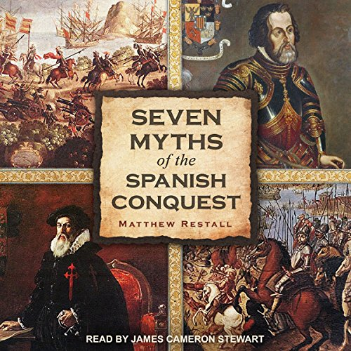 Seven Myths of the Spanish Conquest audiobook cover art