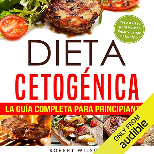 Dieta Cetogénica: La Guía Completa para Principiantes [Ketogenic Diet: The Complete Guide for Beginners] Audiobook By Robert Wilson cover art