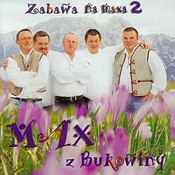 Zabawa na maxa 2