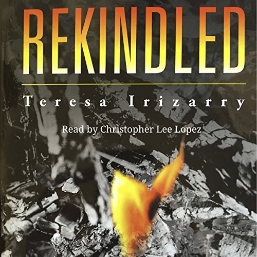 Rekindled Audiobook By Teresa Irizarry cover art