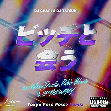 Bitch To Au (Tokyo Pose Posse Remix) [feat. Weny Dacillo, Pablo Blasta & JP THE WAVY]