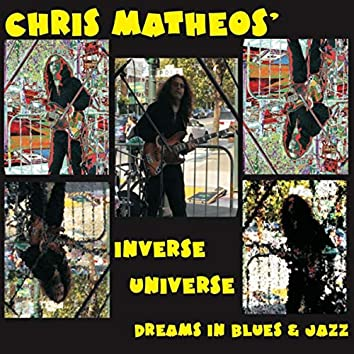 Inverse Universe Dreams in Blues & Jazz
