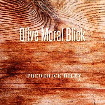 Olive Moral Blick