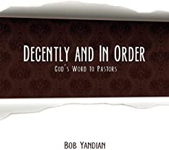 Decently and in Order: God's Word to Pastors