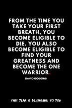 From the time you take your first breath, you become eligible to die. You also become eligible to find your greatness and ...