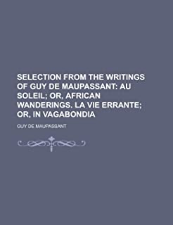 Selection from the Writings of Guy de Maupassant
