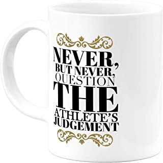 Classy Funny Inspirational Gifts Athlete's Judgement 11 Oz Coffee Mug - Cool Unique Stuff for Men Women Him Her Dad Mom Coworkers and Friends- Best Birthday Christmas Appreciation Novelty Cups