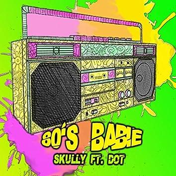 80's Babie (feat. Dot)