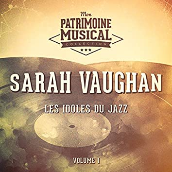 Les Idoles Du Jazz: Sarah Vaughan, Vol. 1