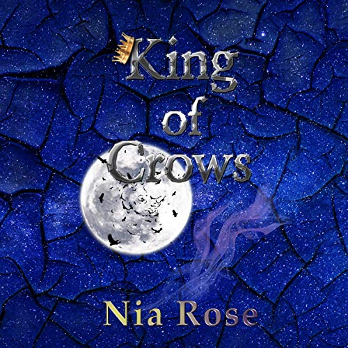 King of Crows Audiobook By Nia Rose cover art