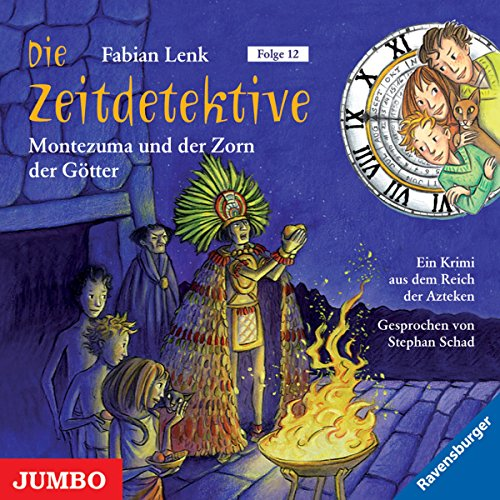 Montezuma und der Zorn der Götter (Die Zeitdetektive 12) Titelbild
